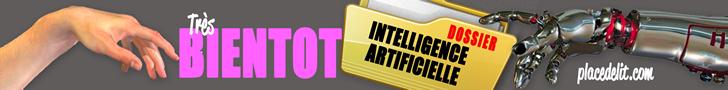 Très bientôt : Dossier Intelligence Artificielle
