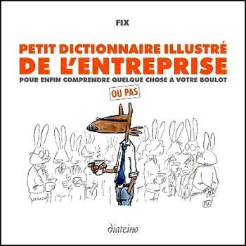 Petit dictionnaire illustré de l'entreprise, par Fix